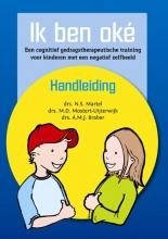 Nicolette  Martel, Manon  Mostert-Uijterwijk, Mariken  Braber Ik ben oké - Handleiding  Een cognitief gedragstherapeutische training voor kinderen met een negatief zelfbeeld