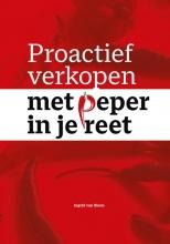 Ingrid van Sloun , Proactief verkopen met peper in je reet