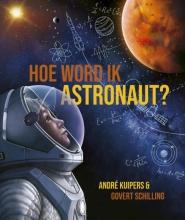 Govert Schilling André Kuipers, Hoe word ik astronaut?