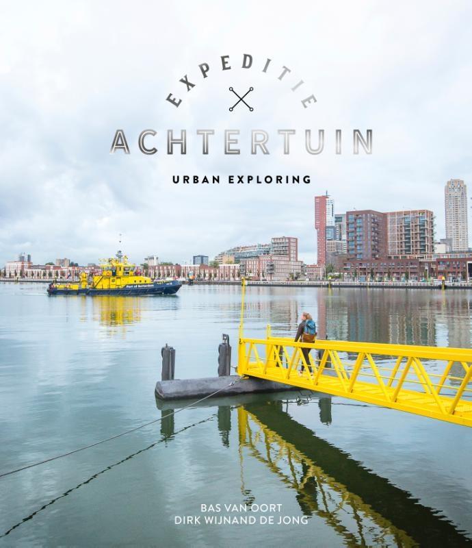 Bas van Oort, Dirk Wijnand de Jong,Urban Exploring