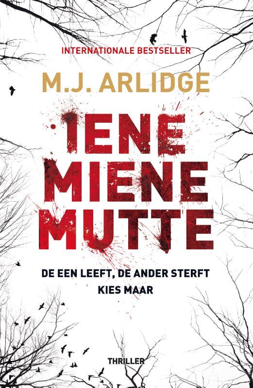 M.J. Arlidge,Iene Miene Mutte