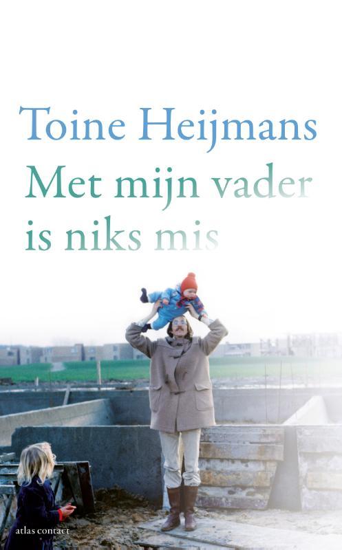 Toine Heijmans,Met mijn vader is niks mis