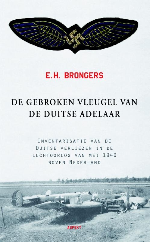 E.H. Brongers,De gebroken vleugel van de Duitse adelaar