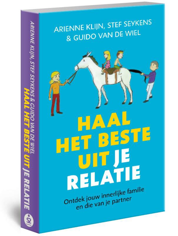 Arienne Klijn, Steffan Seykens, Guido van de Wiel,Haal het beste uit je relatie