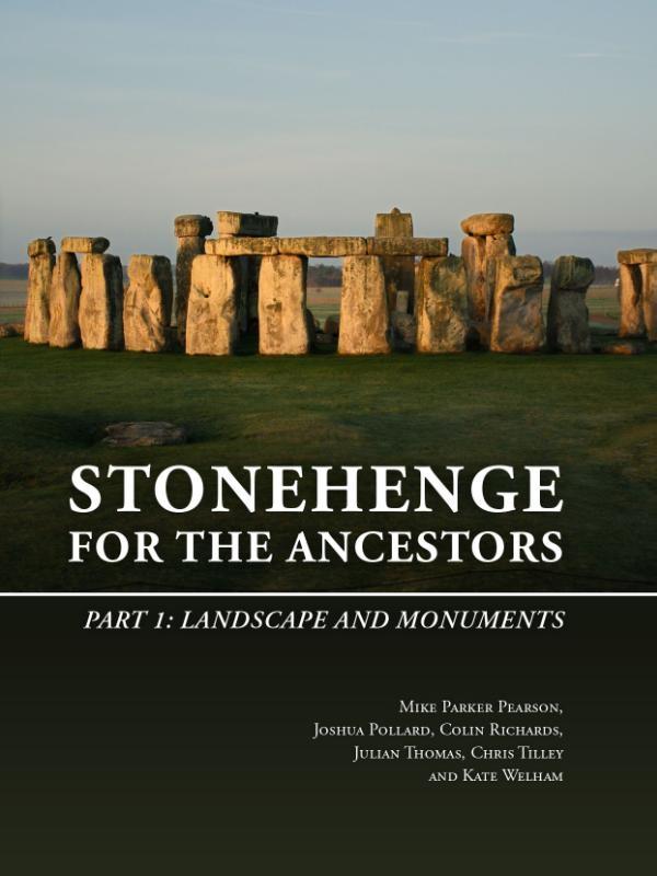 Mike Parker Pearson, Joshua Pollard, Colin Richards, Julian Thomas,Stonehenge for the Ancestors: Part I