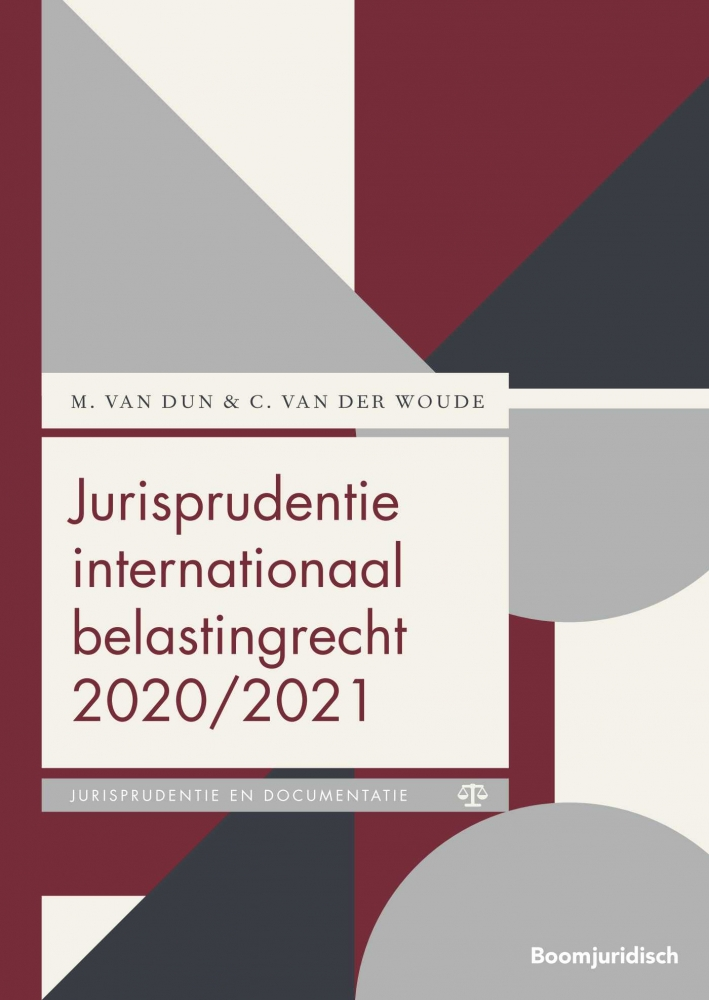 M. van Dun, C. van der Woude,Jurisprudentie internationaal belastingrecht 2020/2021