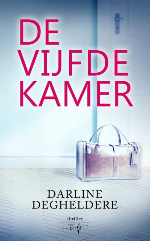 Darline Degheldere,De Vijfde Kamer