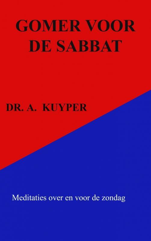 Dr. A. Kuyper,GOMER VOOR DE SABBAT