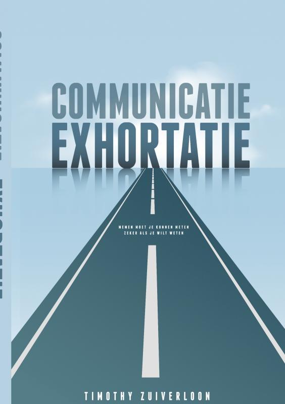 Timothy Zuiverloon,Communicatie Exhortatie