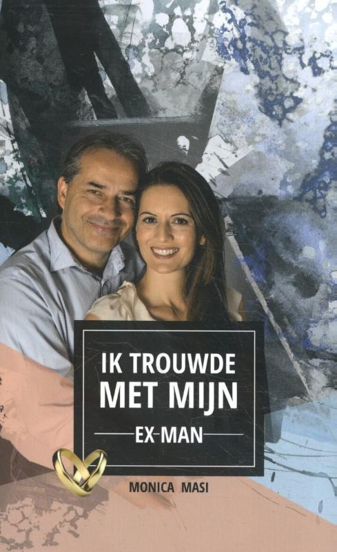 Monica Masi,Ik trouwde met mijn ex-man
