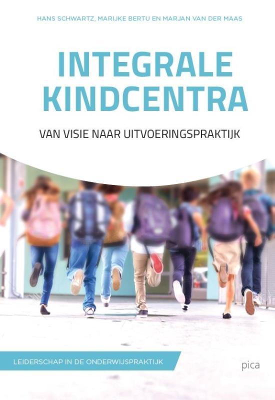 Hans Schwartz, Marijke Bertu, Marjan van der Maas,Integrale kindcentra
