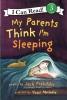Prelutsky, Jack,My Parents Think I`m Sleeping