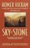 Hickam, Homer H.,Sky of Stone