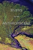 ,Rivers of the Anthropocene