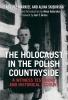 Tadeusz Markiel,   Alina Skibinska,The Holocaust in the Polish Countryside