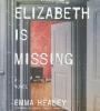 Healey, Emma,Elizabeth Is Missing