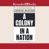 Hayes, Chris,A Colony in a Nation