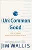 Wallis, Jim,The (Un)Common Good