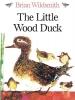 Wildsmith, Brian,The Little Wood Duck