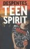 Despentes, Virginie,Teen Spirit