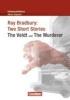 Bradbury, Ray,Schwerpunktthema Abitur Englisch: Ray Bradbury: Two Short Stories