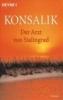 Konsalik, Heinz Günther,Der Arzt von Stalingrad