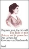 Gersdorff, Dagmar von,Die Erde ist mir Heimat nicht geworden