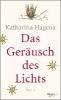 Hagena, Katharina,Das Ger?usch des Lichts