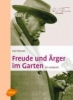 Foerster, Karl,Freude und Ärger im Garten