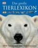 Dorling Kindersley. Das Große Tierlexikon,2000 Arten und ihre Lebensräume