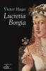 Hugo, Victor,Lucretia Borgia