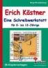 ,Erich Kästner - Eine Schreibwerkstatt für 8- bis 12-Jährige