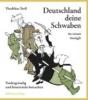 Troll, Thaddäus,Deutschland deine Schwaben im neuen Anzügle
