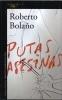 Bolaño, Roberto,Putas asesinas