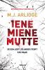 <b>M.J.  Arlidge</b>,Iene, Miene, Mutte