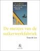 Tessa de Loo,De meisjes van de suikerwerkfabriek (Groot letter)
