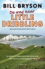 Bill  Bryson ,De weg naar Little Dribbling