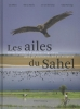 Leo  Zwarts, Rob G.  Bijlsma, Jan van der Kamp, Eddy  Wymenga,Les ailes du Sahel