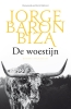 <b>Jorge  Baron Biza</b>,De woestijn
