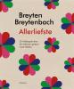 <b>Breyten  Breytenbach</b>,Allerliefste