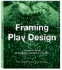 Sune Gudiksen, Helle Marie Skovbjerg,Framing Play Design