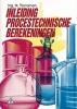 , H.  Torreman,Inleiding procestechnische berekeningen