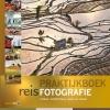 Marijn  Heuts, Marsel van Oosten, Chris  Stenger, Jeroen  Roosen,Praktijkboek Reisfotografie