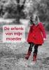 <b>Yvonne  Bakker</b>,De erfenis van mijn moeder