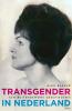 Alex  Bakker,Transgender in Nederland - Een buitengewone geschiedenis