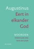 Augustinus,Eert in elkander God