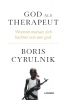 <b>Boris  Cyrulnik</b>,God als therapeut