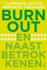 Clemence  Leijten, Armando  Theunisse,Burn-out en naastbetrokkenen