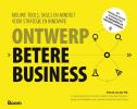 <b>Patrick van der Pijl, Justin  Lokitz, Lisa Kay  Solomon</b>,Ontwerp Betere Business