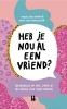 <b>Marie Lotte  Hagen, Nydia van Voorthuizen</b>,Heb je nou al een vriend?